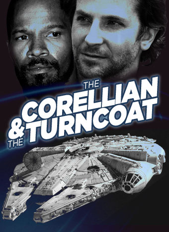 THE CORELLIAN & THE TURNCOAT Star Wars spin-off movie