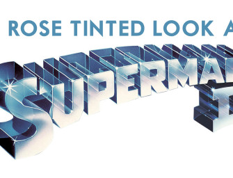 A Rose-Tinted Look Back at Superman 2 (1980)